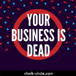Your Business is Dead